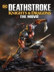 دانلود فیلم Deathstroke Knights And Dragons 2020